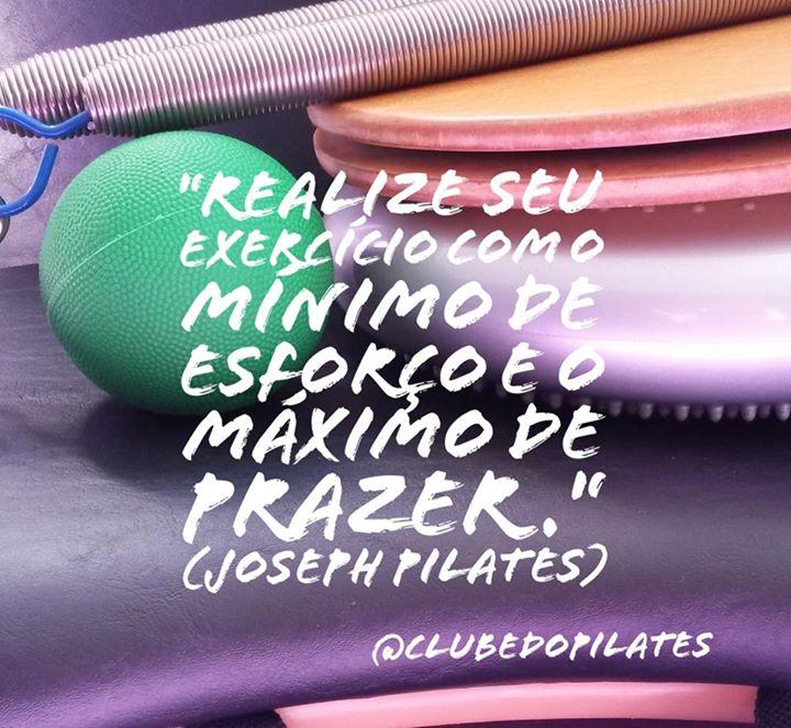 Muitas vezes Mais uma sábia frase do nosso mestre Joseph Pilates! Pratique  AB14